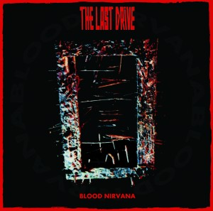 The Last Drive _Blood nirvana_cover