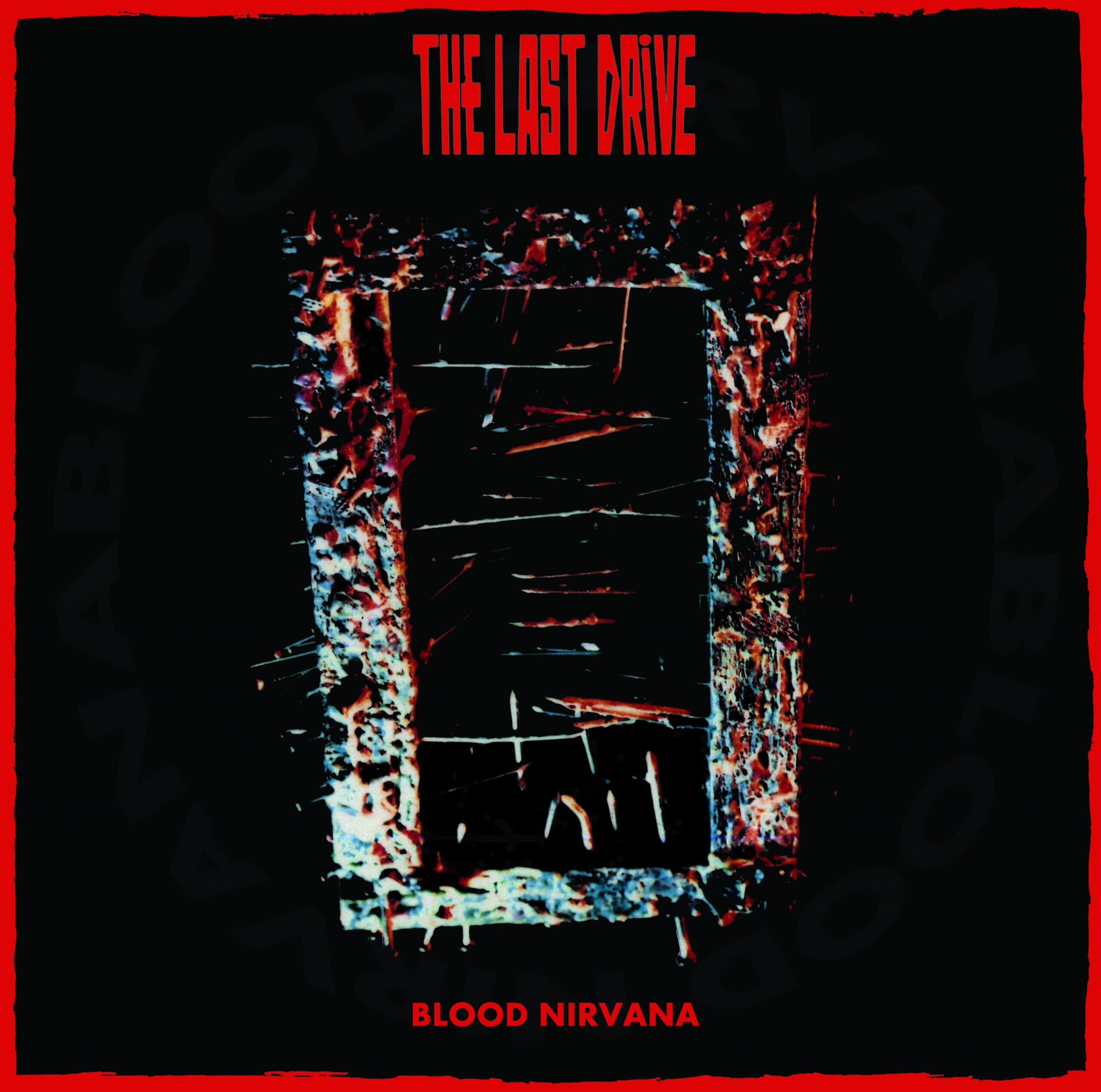 The Last Drive Blood Nirvana Labyrinth of Thoughts records