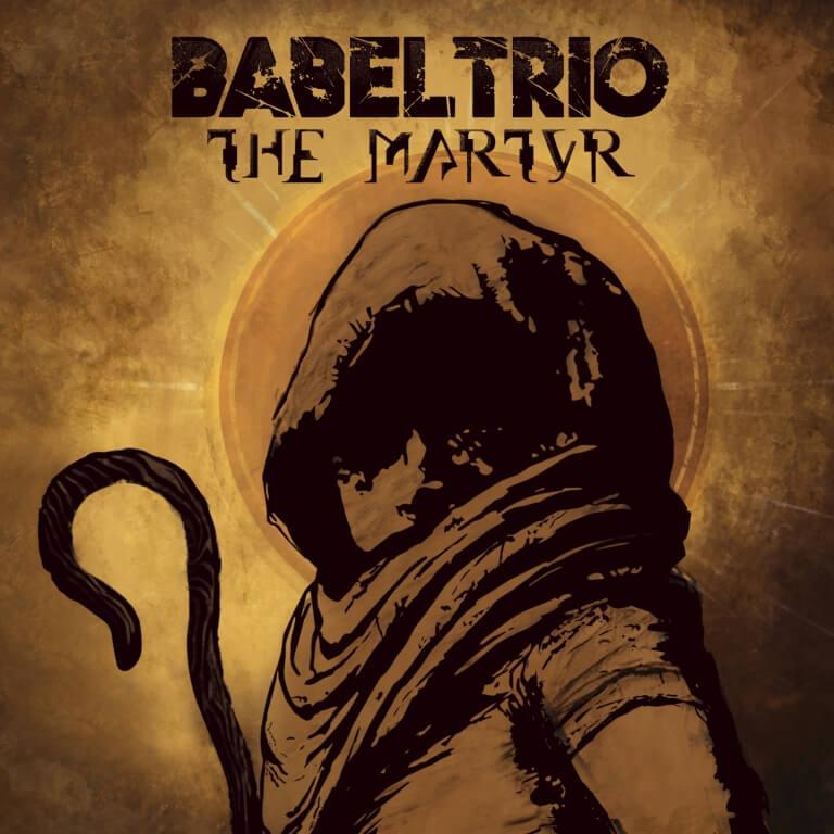 BABEL TRIO - THE MARTYR