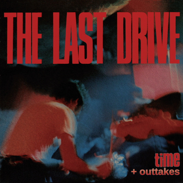 The Last Drive Time Outtakes Labyrinth of Thoughts records